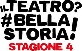 Il Teatro? #Bellastoria! La 4 edizione parte con un cartellone ricco di spettacoli